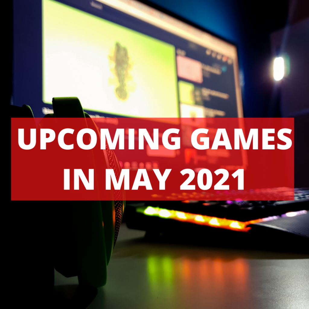 Best games in may 2021